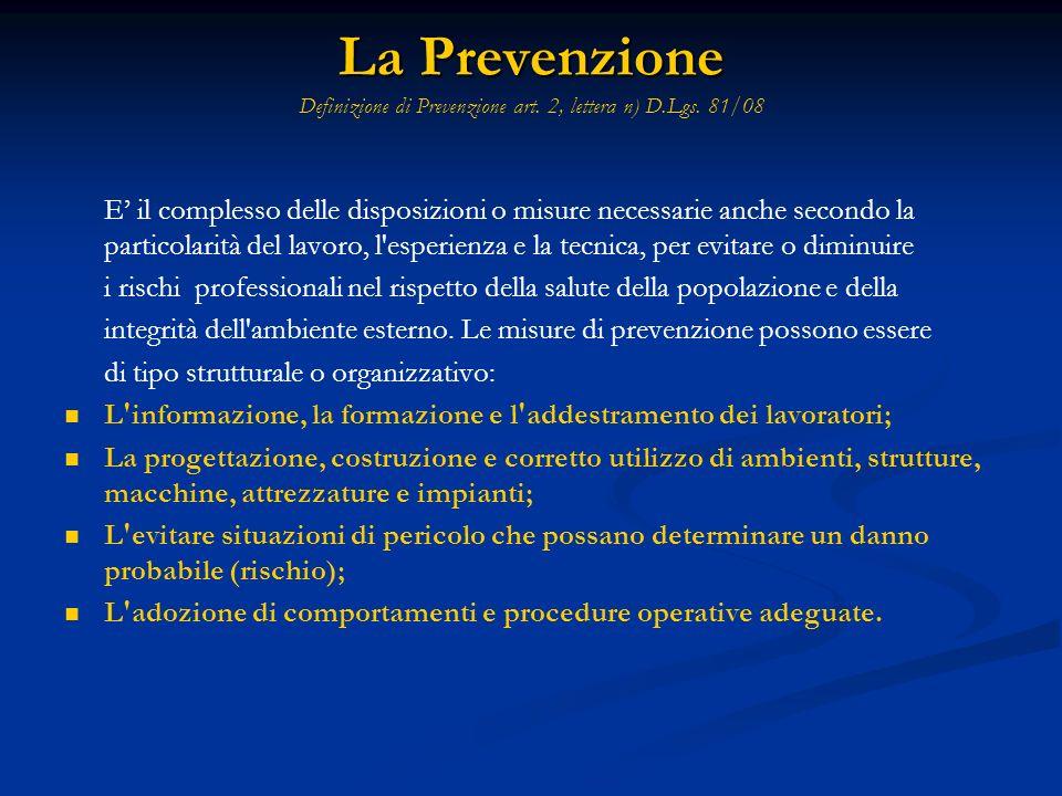 La Prevenzione Definizione di Prevenzione art. 2, lettera n) D. Lgs