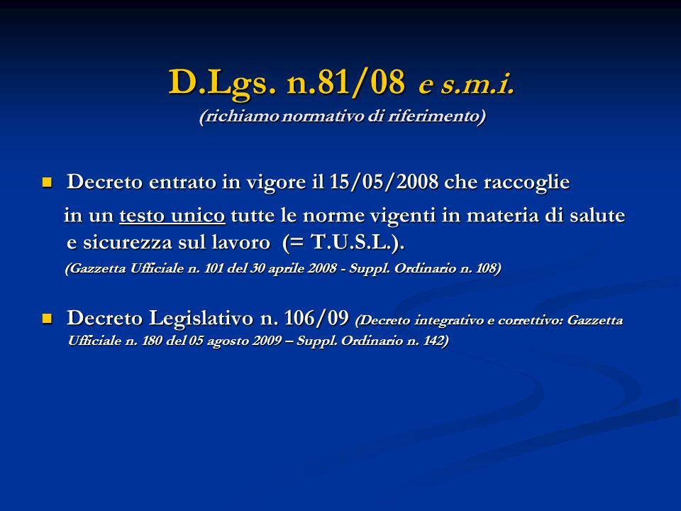 D.Lgs. n.81/08 e s.m.i. (richiamo normativo di riferimento)