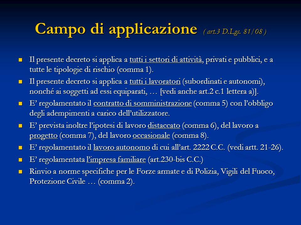 Campo di applicazione ( art.3 D.Lgs. 81/08 )