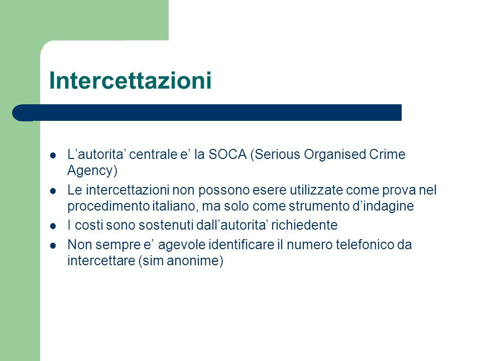 Intercettazioni L'autorita' centrale e' la SOCA (Serious Organised Crime Agency)