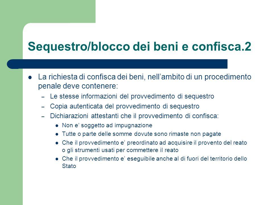 Sequestro/blocco dei beni e confisca.2