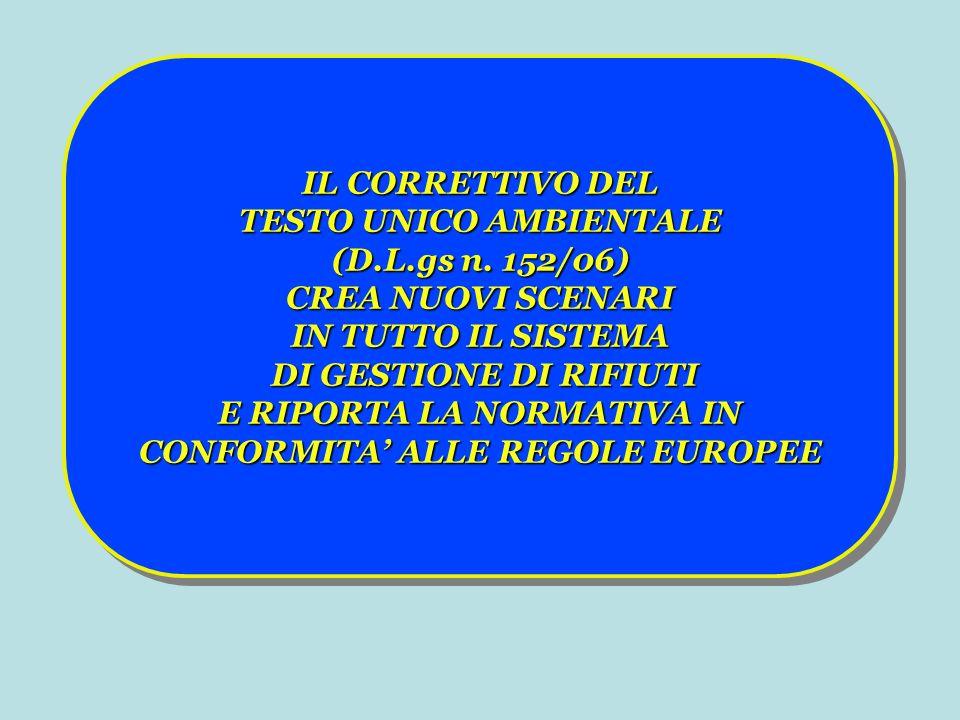 TESTO UNICO AMBIENTALE (D.L.gs n. 152/06) CREA NUOVI SCENARI