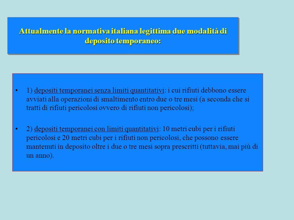 Attualmente la normativa italiana legittima due modalità di deposito temporaneo: