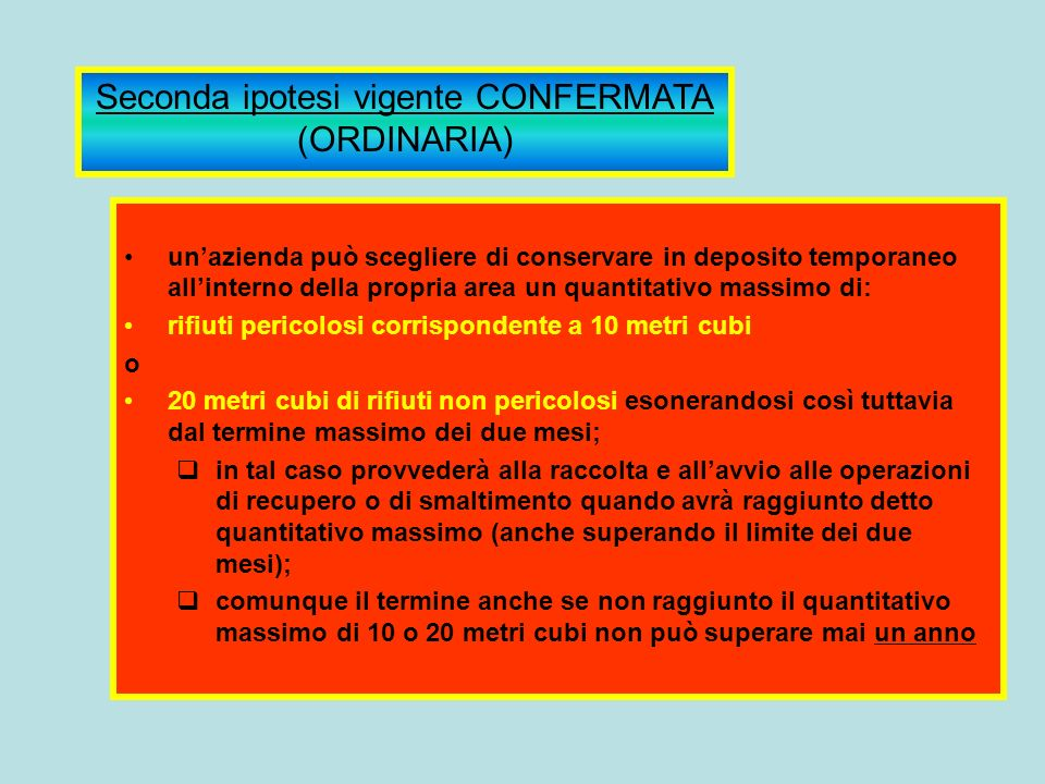 Seconda ipotesi vigente CONFERMATA (ORDINARIA)
