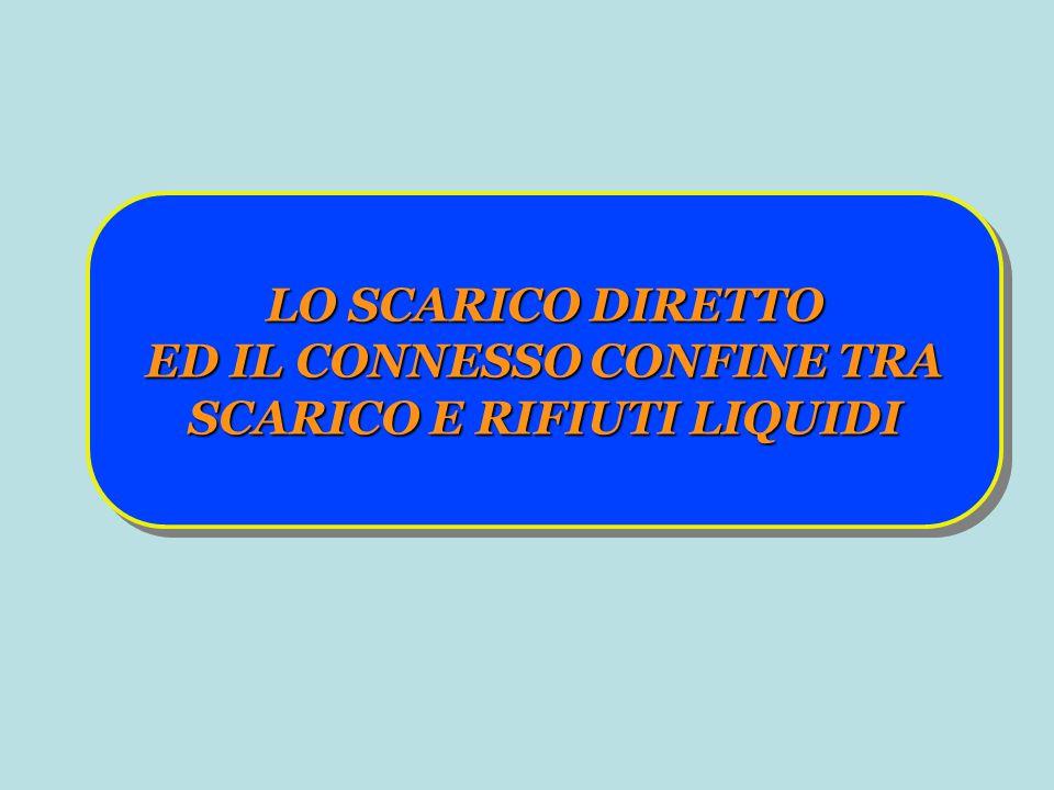 ED IL CONNESSO CONFINE TRA SCARICO E RIFIUTI LIQUIDI
