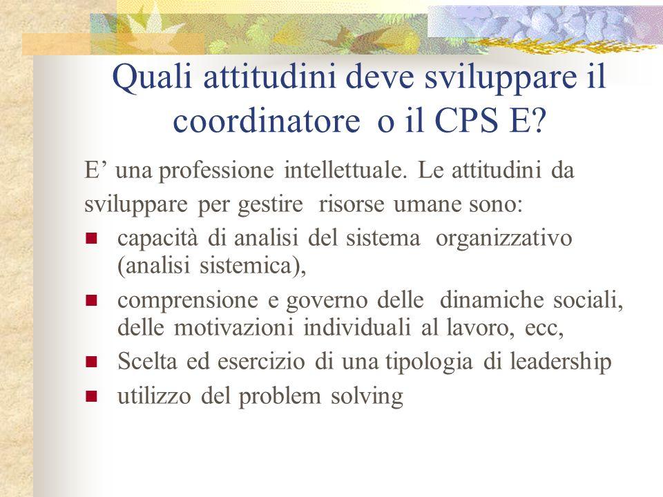 Quali attitudini deve sviluppare il coordinatore o il CPS E