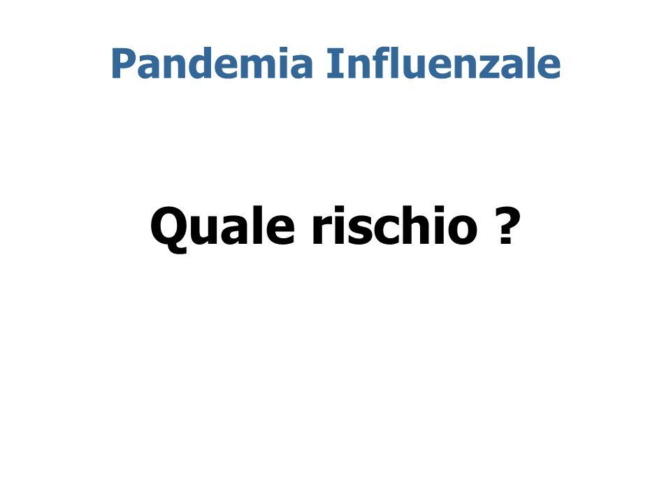 Pandemia Influenzale Quale rischio