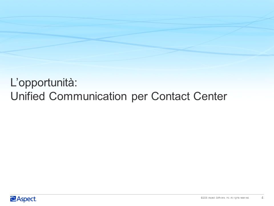 L'opportunità: Unified Communication per Contact Center