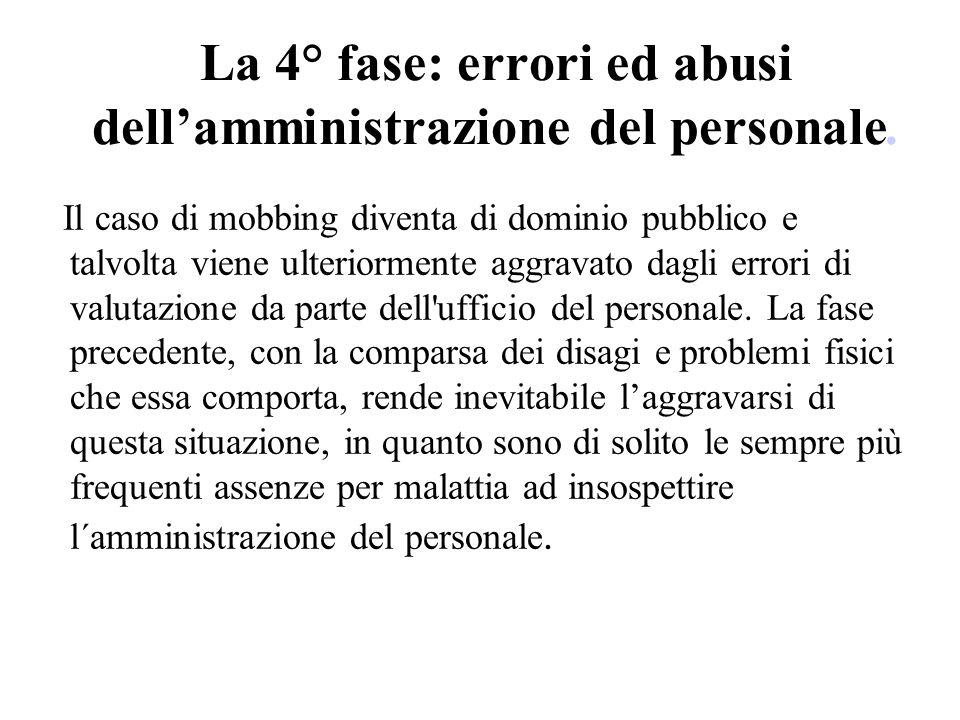 La 4° fase: errori ed abusi dell'amministrazione del personale.
