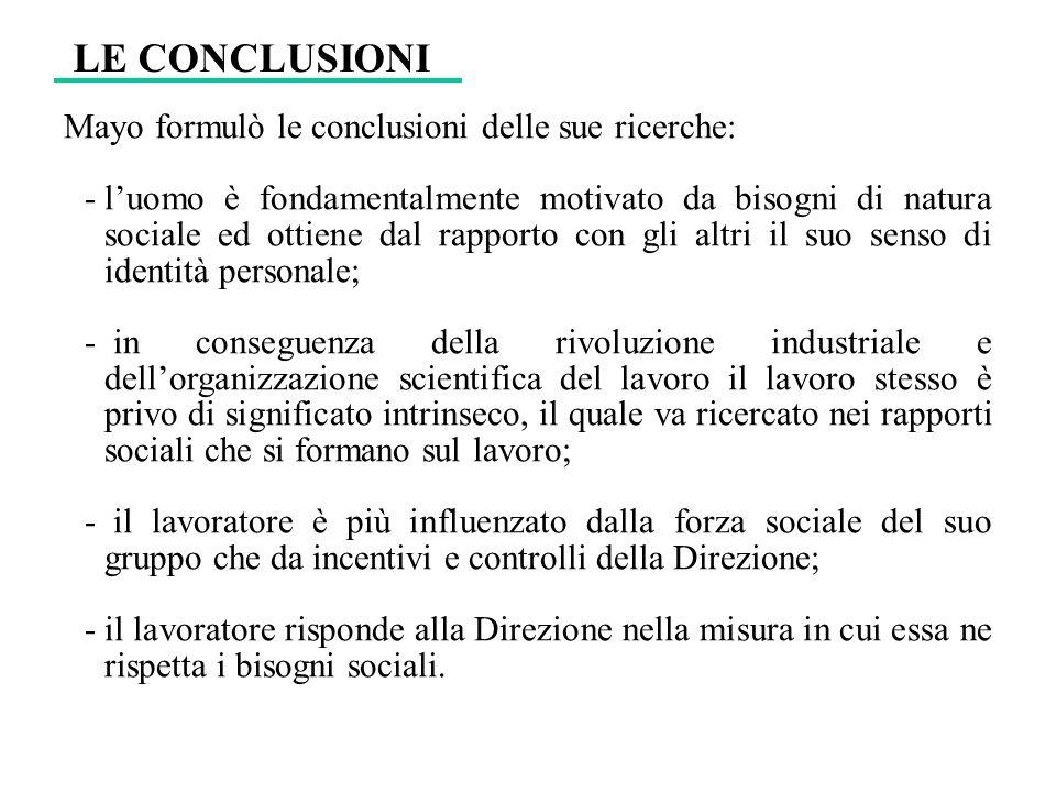 LE CONCLUSIONI Mayo formulò le conclusioni delle sue ricerche: