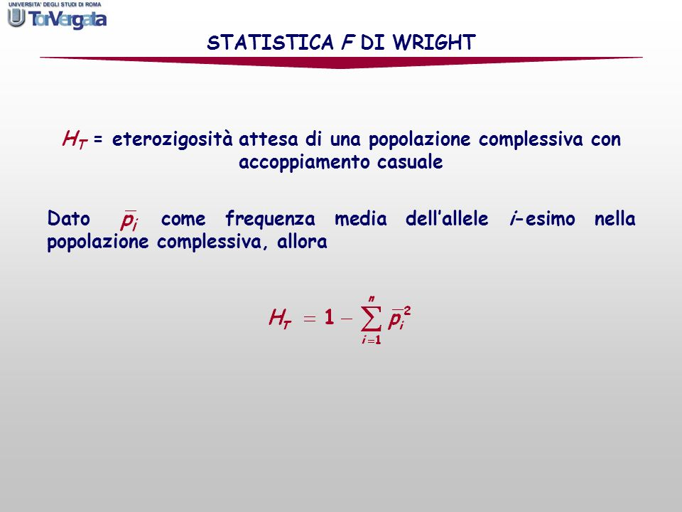 STATISTICA F DI WRIGHTHT = eterozigosità attesa di una popolazione complessiva con accoppiamento casuale.