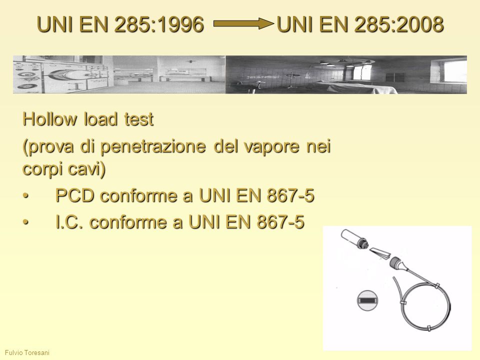 UNI EN 285:1996 UNI EN 285:2008 Hollow load test