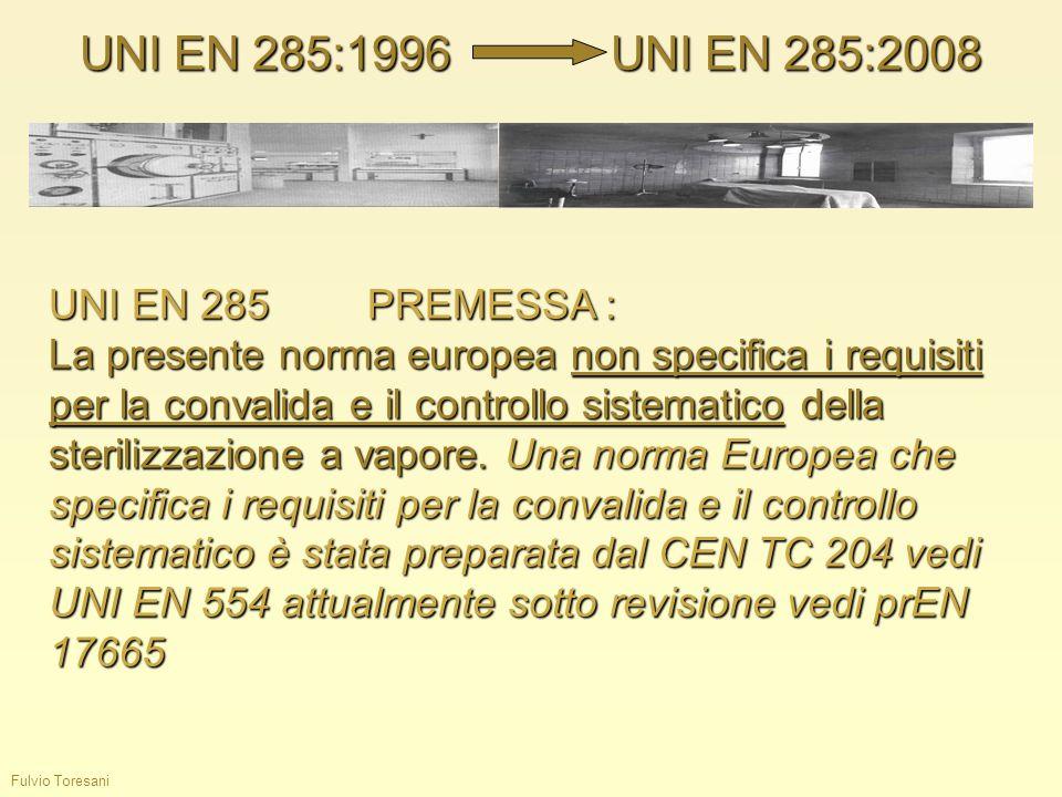 UNI EN 285:1996 UNI EN 285:2008 UNI EN 285 PREMESSA :