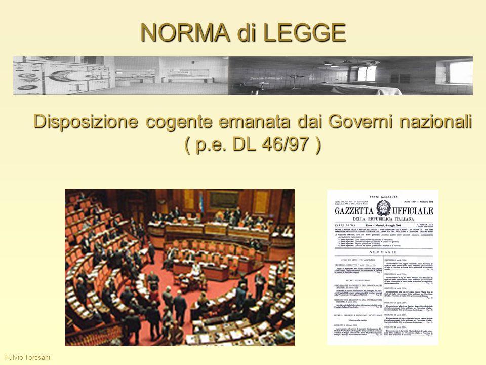 Disposizione cogente emanata dai Governi nazionali ( p.e. DL 46/97 )
