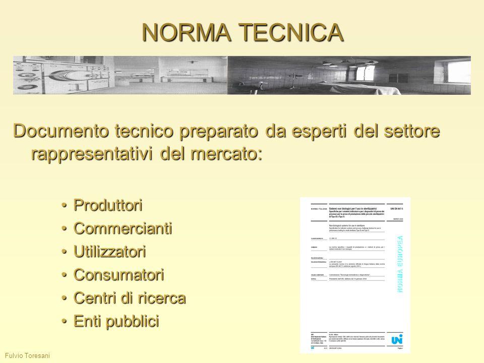NORMA TECNICA Documento tecnico preparato da esperti del settore rappresentativi del mercato: Produttori.