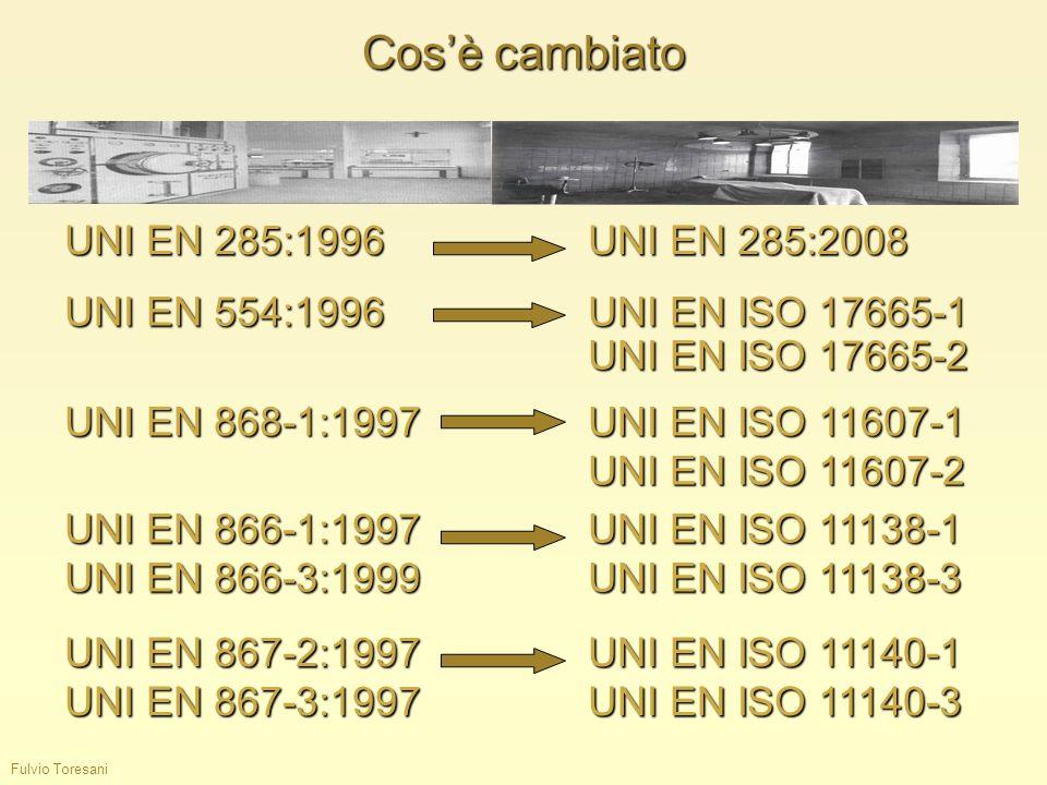 Cos'è cambiato UNI EN 285:1996 UNI EN 285:2008