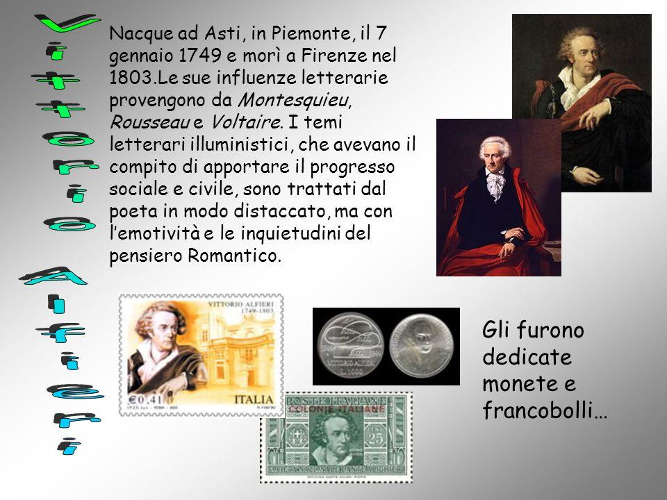 Vittorio Alfieri Gli furono dedicate monete e francobolli…