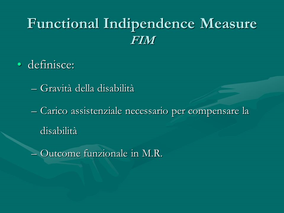 Functional Indipendence Measure FIM