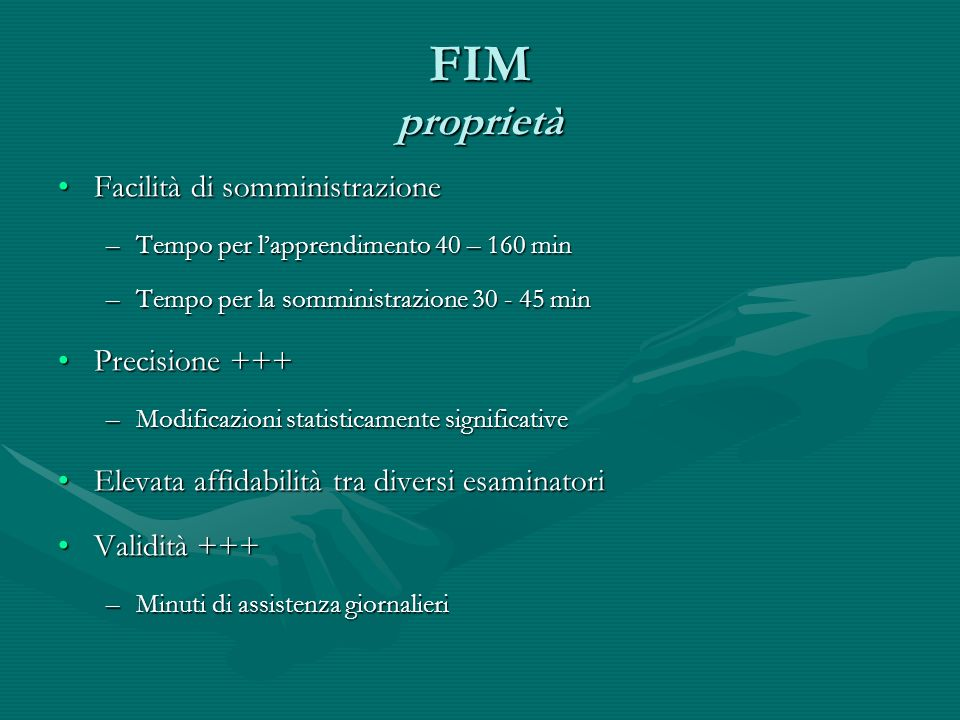 FIM proprietà Facilità di somministrazione Precisione +++