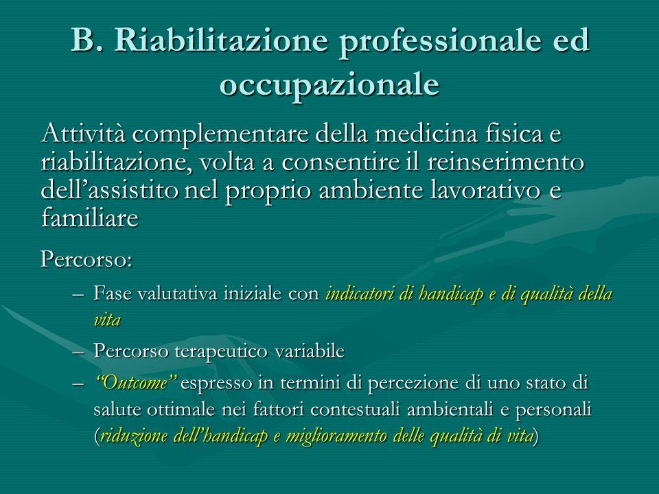 B. Riabilitazione professionale ed occupazionale