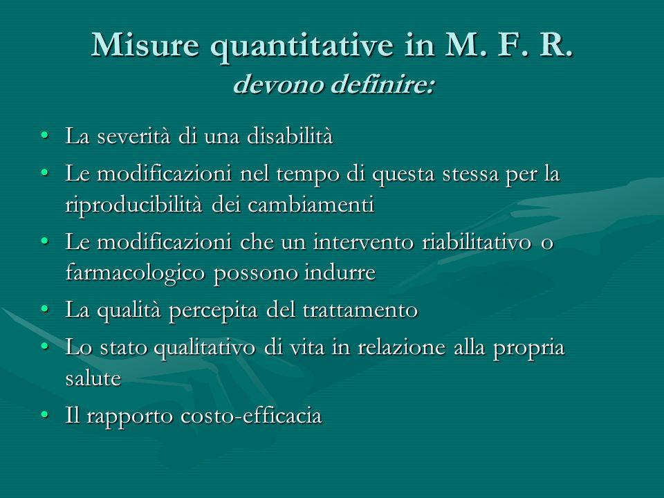 Misure quantitative in M. F. R. devono definire: