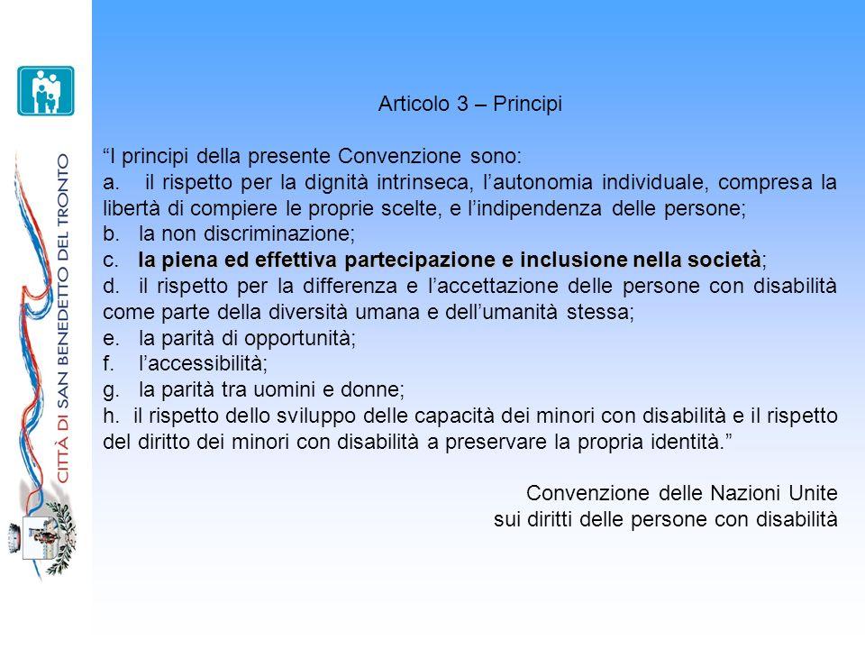Articolo 3 – Principi I principi della presente Convenzione sono: