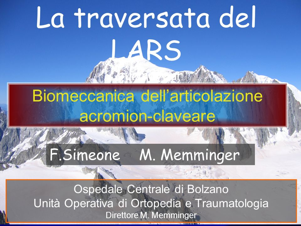 La traversata del LARSCourmayeur. 12-15 aprile 2012. Biomeccanica dell'articolazione acromion-claveare.