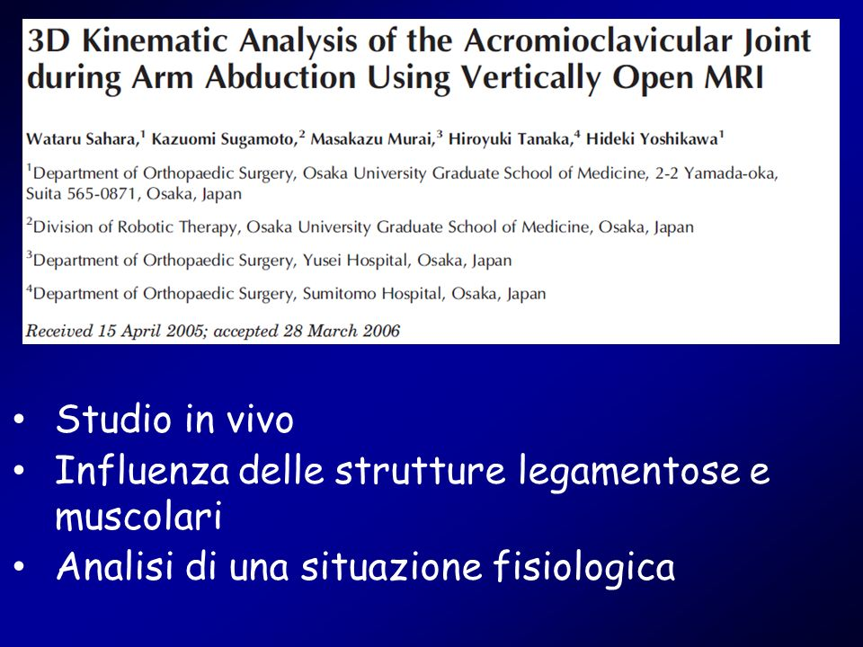 Studio in vivo Influenza delle strutture legamentose e muscolari.