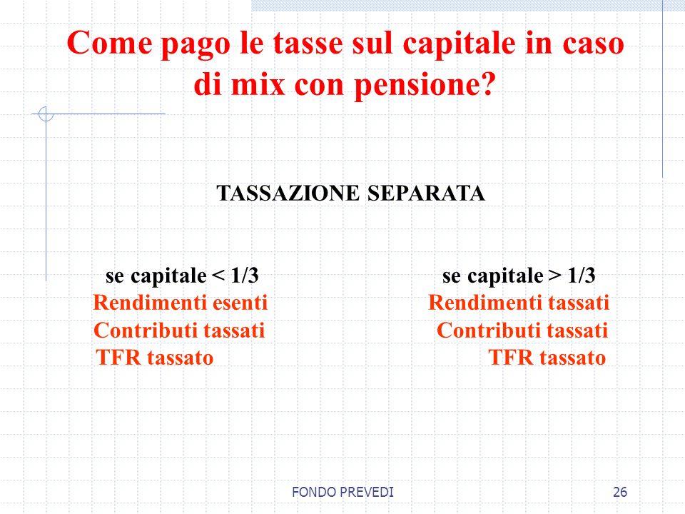 Come pago le tasse sul capitale in caso di mix con pensione
