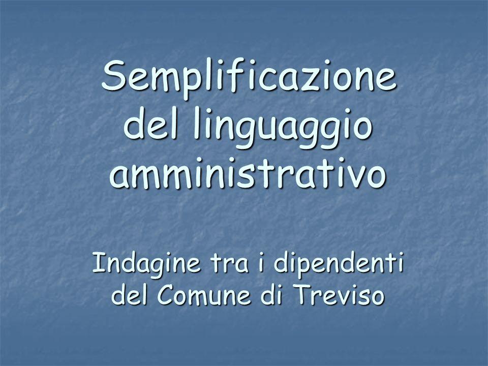 Semplificazione del linguaggio amministrativo Indagine tra i dipendenti del Comune di Treviso