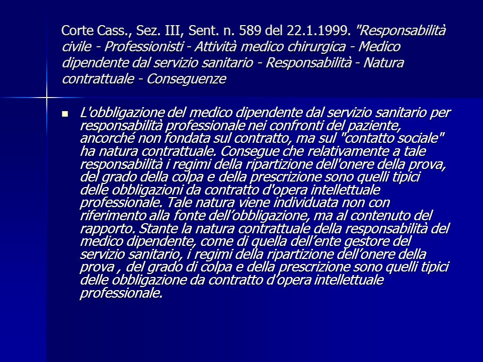 Corte Cass. , Sez. III, Sent. n. 589 del 22. 1. 1999