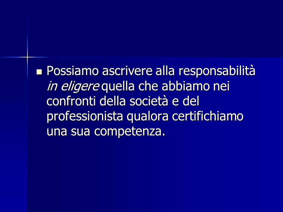 Possiamo ascrivere alla responsabilità in eligere quella che abbiamo nei confronti della società e del professionista qualora certifichiamo una sua competenza.