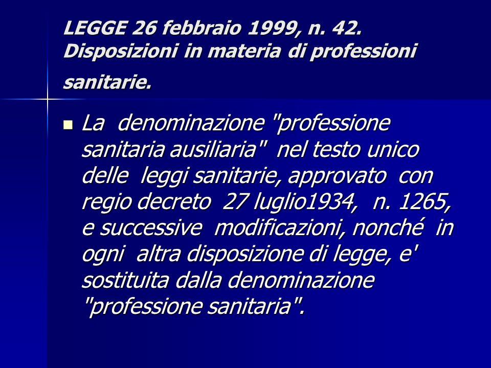 LEGGE 26 febbraio 1999, n. 42. Disposizioni in materia di professioni sanitarie.