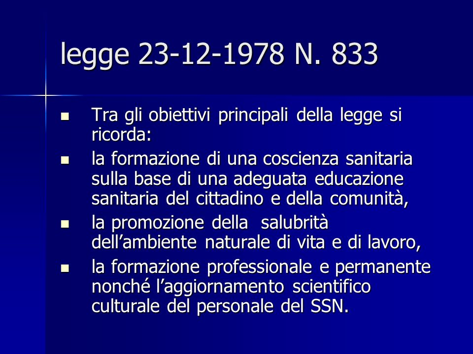 legge 23-12-1978 N. 833 Tra gli obiettivi principali della legge si ricorda: