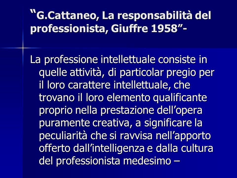 G.Cattaneo, La responsabilità del professionista, Giuffre 1958 -