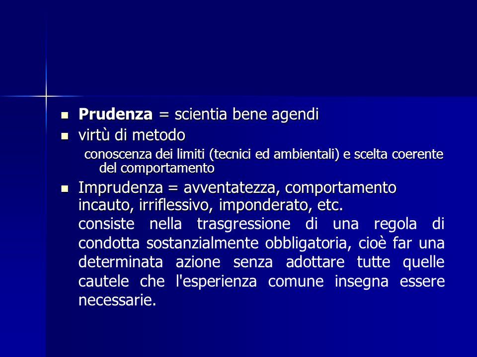 Prudenza = scientia bene agendi virtù di metodo