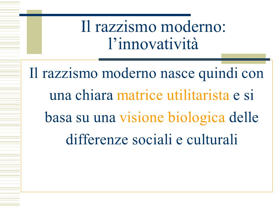 Il razzismo moderno: l'innovatività