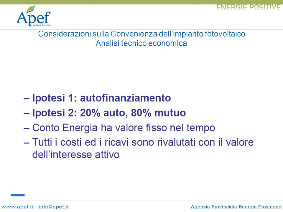 Considerazioni sulla Convenienza dell'impianto fotovoltaico Analisi tecnico economica