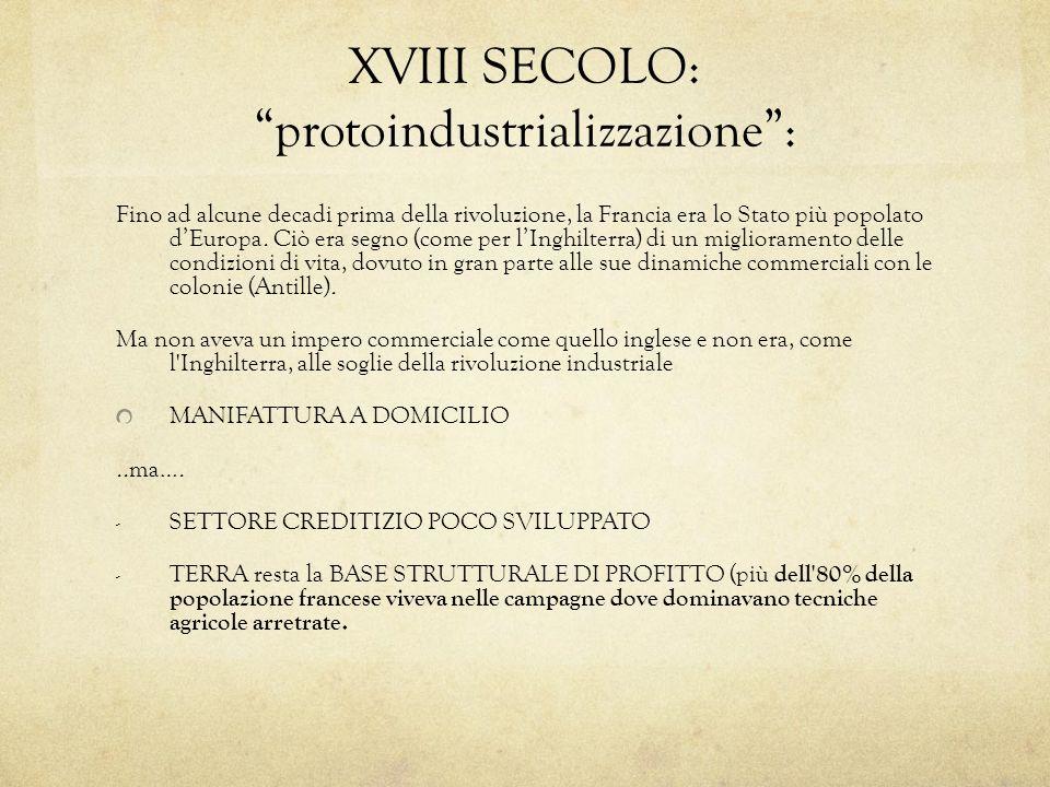 XVIII SECOLO: protoindustrializzazione :