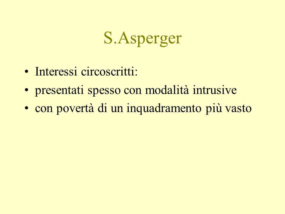 S.Asperger Interessi circoscritti: