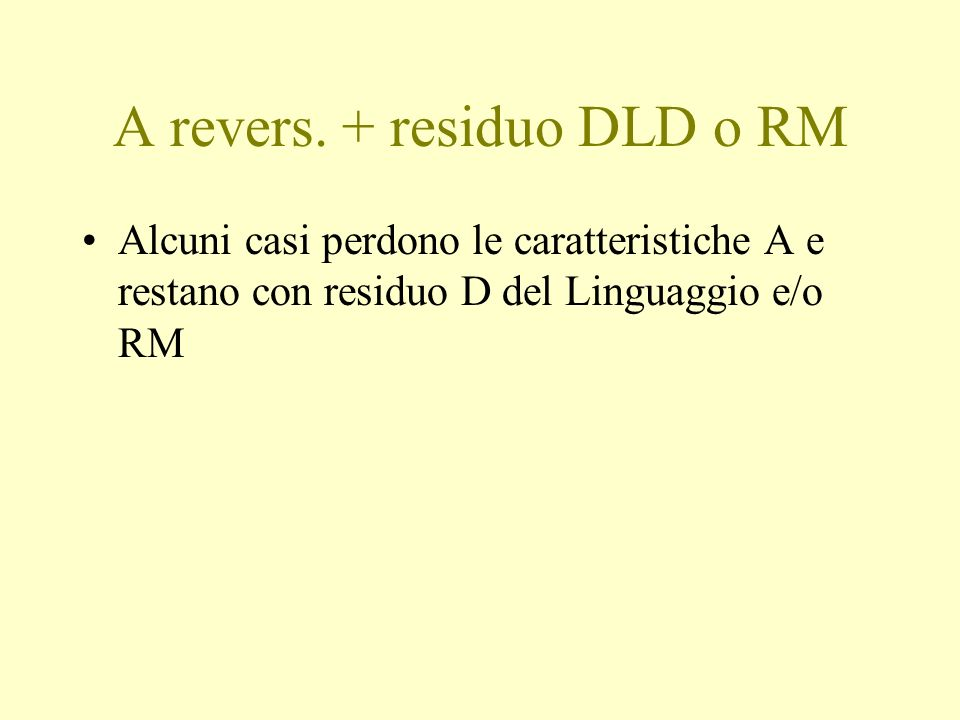 A revers. + residuo DLD o RM
