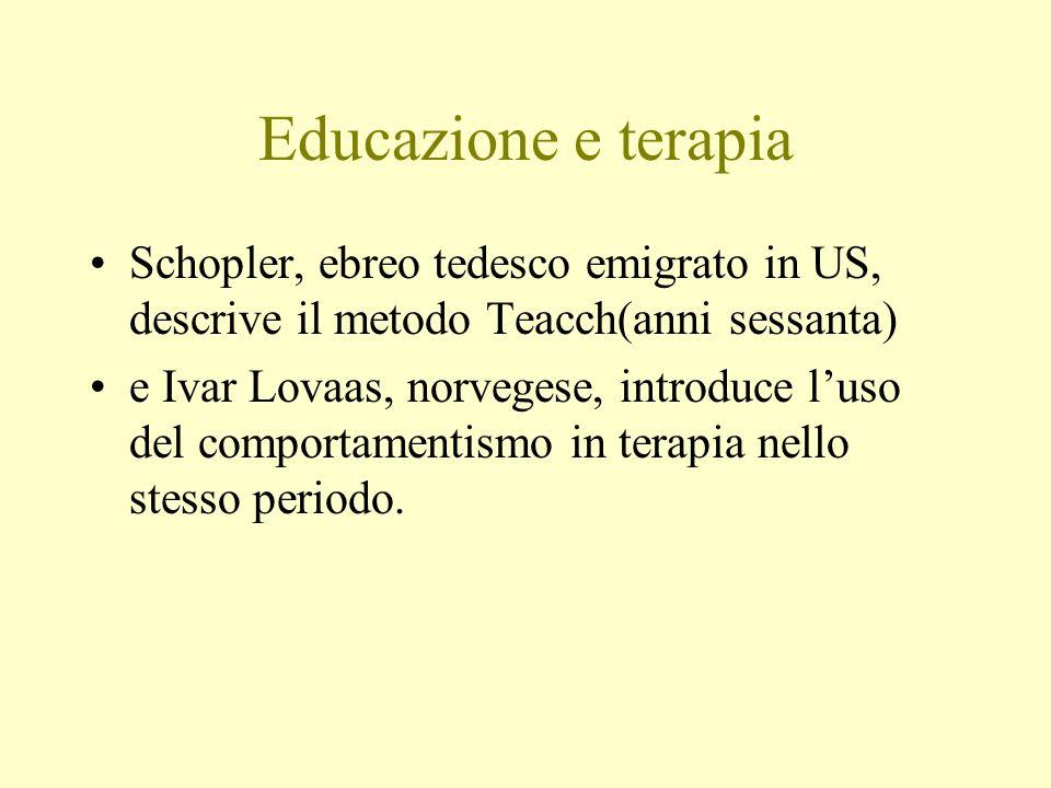 Educazione e terapia Schopler, ebreo tedesco emigrato in US, descrive il metodo Teacch(anni sessanta)