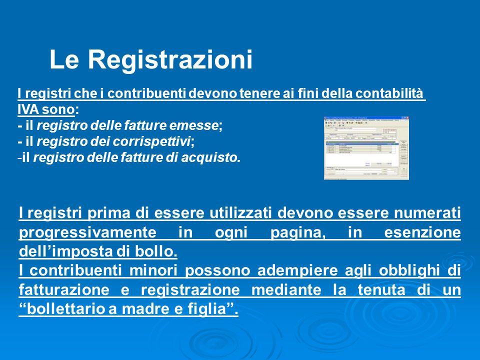 Registrazioni Le Registrazioni. I registri che i contribuenti devono tenere ai fini della contabilità.