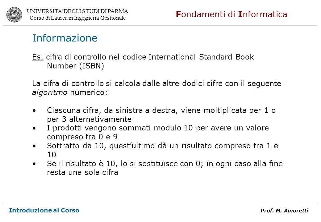 Informazione Es. cifra di controllo nel codice International Standard Book Number (ISBN)