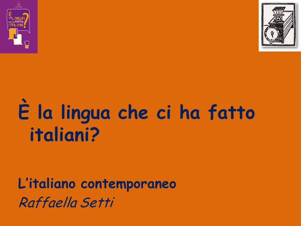 È la lingua che ci ha fatto italiani