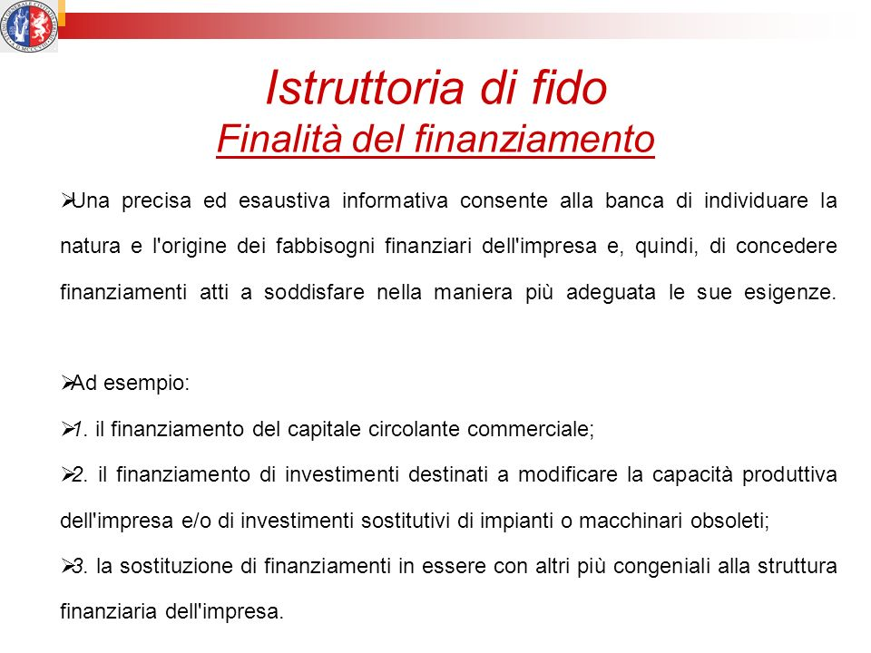 Istruttoria di fido Finalità del finanziamento