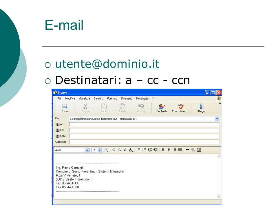 E-mail utente@dominio.it Destinatari: a – cc - ccn