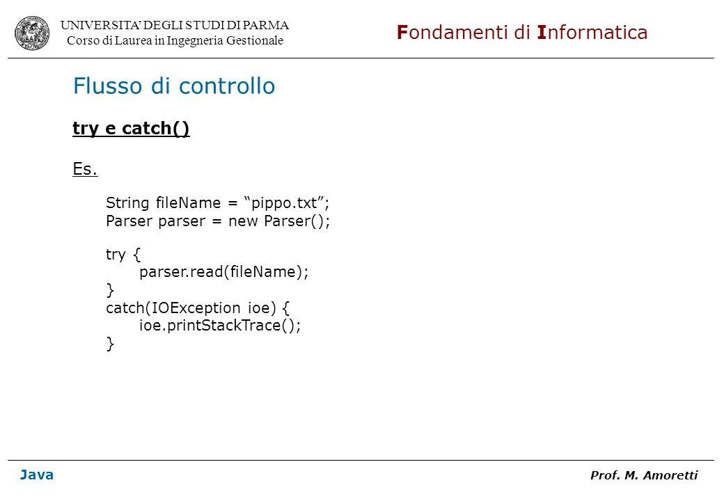 Flusso di controllo try e catch() Es. String fileName = pippo.txt ;