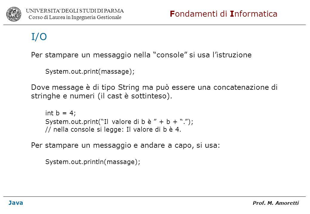 I/O Per stampare un messaggio nella console si usa l'istruzione