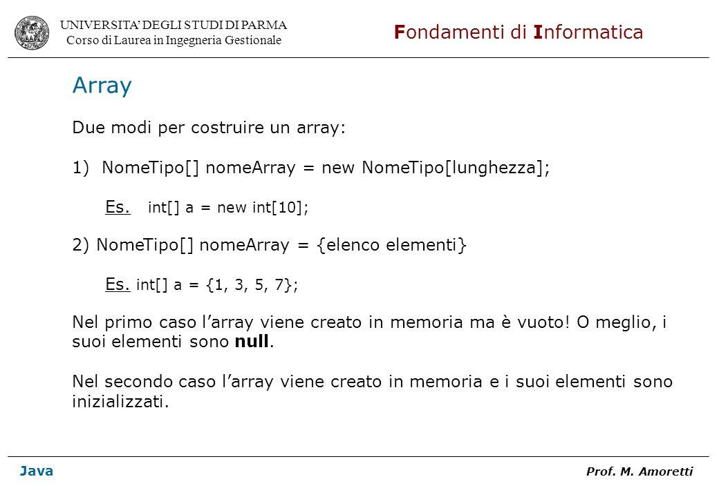 Array Due modi per costruire un array: